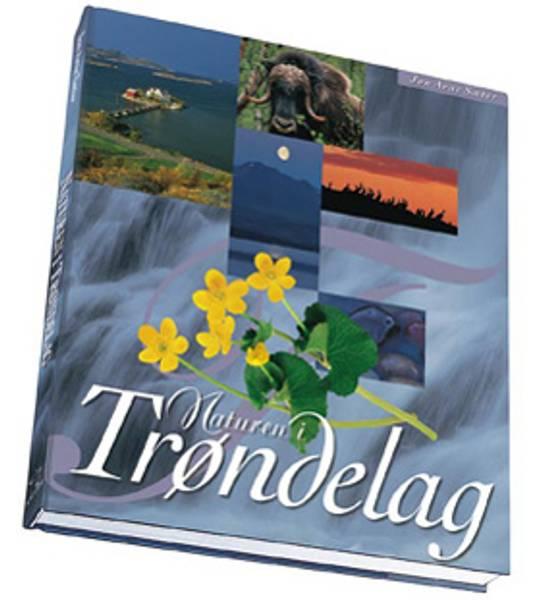 Sæter Jon Arne: Naturen i Trøndelag